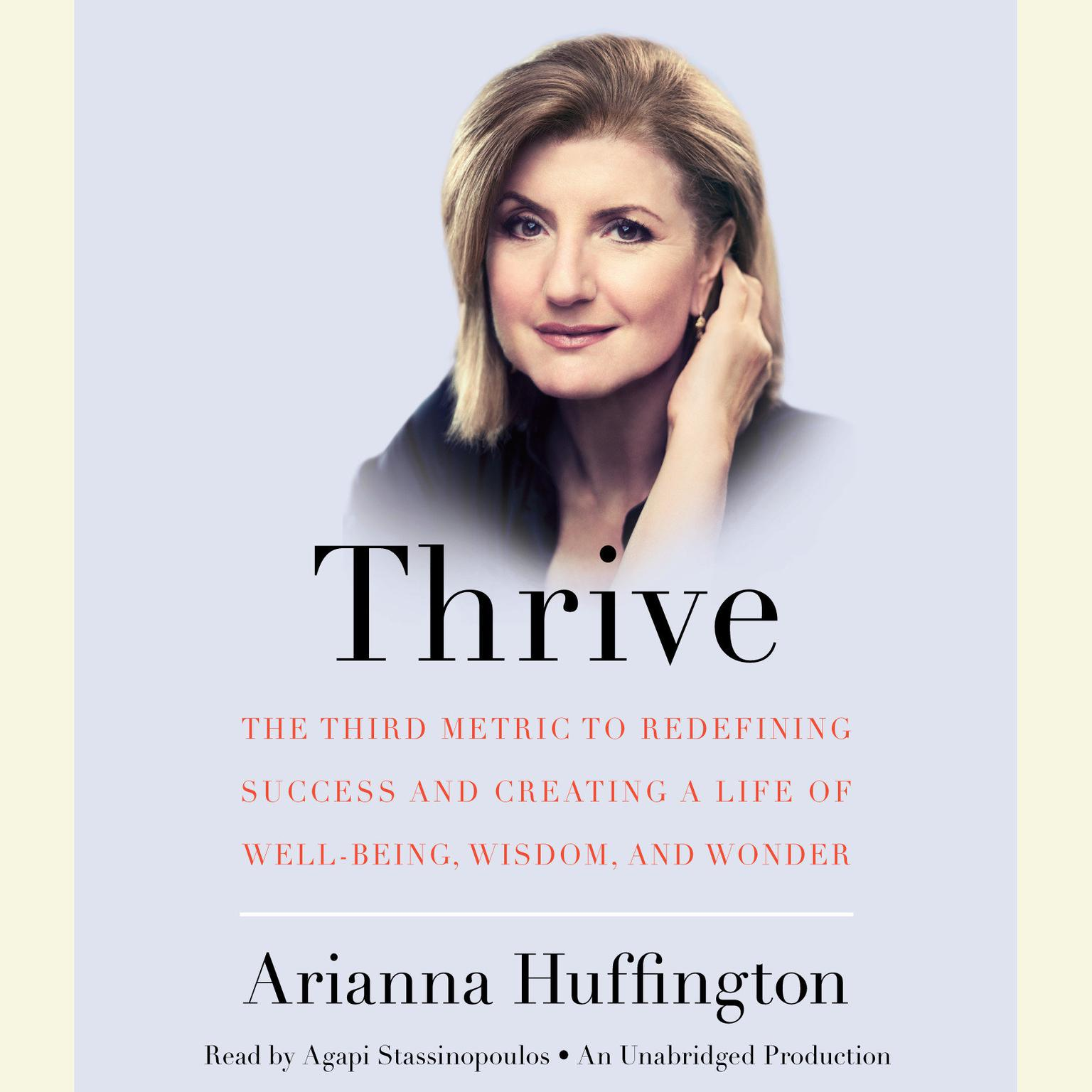 Printable Thrive: The Third Metric to Redefining Success and Creating a Life of Well-Being, Wisdom, and Wonder Audiobook Cover Art