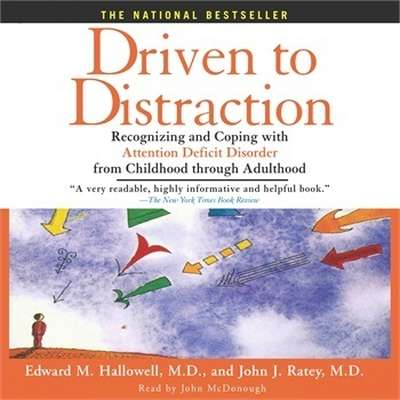 Driven to Distraction: Recognizing and Coping with Attention Deficit Disorder from Childhood Through Adulthood Audiobook, by Edward M. Hallowell