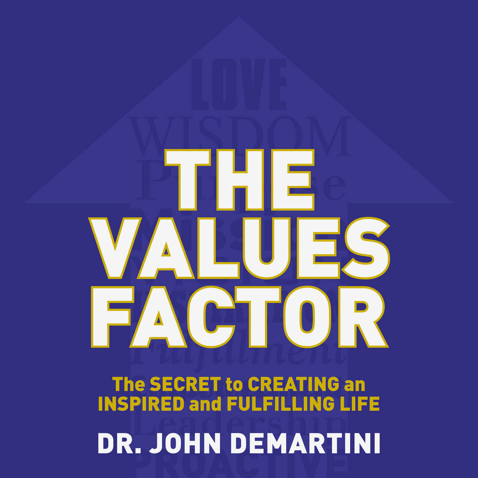 Printable The Values Factor: The Secret to Creating an Inspired and Fulfilling Life Audiobook Cover Art