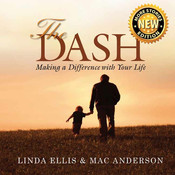 The Dash: Making a Difference with Your Life, by Linda Ellis, Mac Anderson