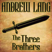 The Three Brothers: N/A Audiobook, by Andrew Lang