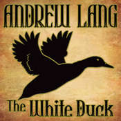 The White Duck: N/A, by Andrew Lang