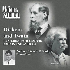 Dickens and Twain: Capturing 19th Century Britain and America Audiobook, by Timothy B. Shutt