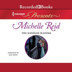 The Kanellis Scandal Audiobook, by Michelle Reid