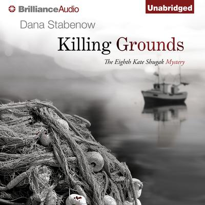 Killing Grounds Audiobook, by Dana Stabenow