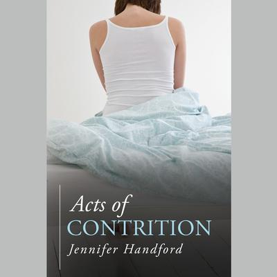 Acts of Contrition Audiobook, by Jennifer Handford