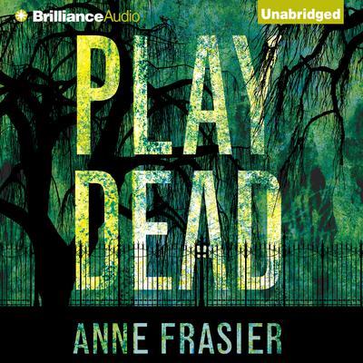 Play Dead Audiobook, by Anne Frasier