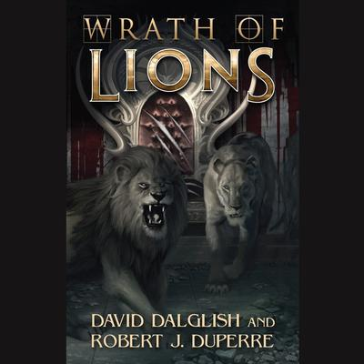 Wrath of Lions Audiobook, by David Dalglish