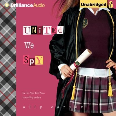 United We Spy Audiobook, by Ally Carter