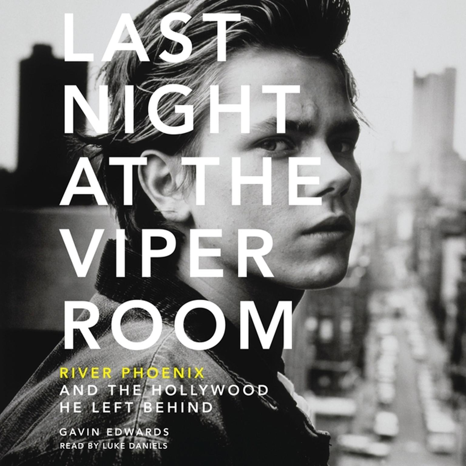 Printable Last Night at the Viper Room: River Phoenix and the Hollywood He Left Behind Audiobook Cover Art