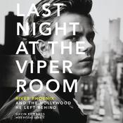 Last Night at the Viper Room: River Phoenix and the Hollywood He Left Behind, by Gavin Edwards