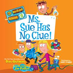 My Weirder School #9: Ms. Sue Has No Clue! Audiobook, by Dan Gutman
