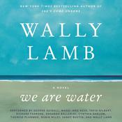 We Are Water: A Novel, by Wally Lamb