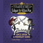 Once Upon a Midnight Eerie: The Misadventures of Edgar & Allan Poe, Book Two Audiobook, by Gordon McAlpine