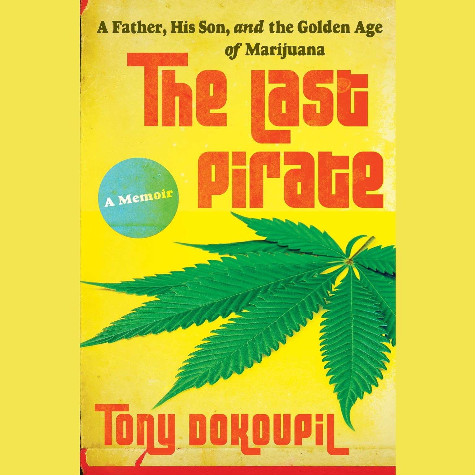 Printable The Last Pirate: A Father, His Son, and the Golden Age of Marijuana Audiobook Cover Art