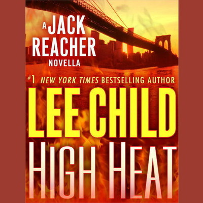 High Heat: A Jack Reacher Novella: A Jack Reacher Novella Audiobook, by Lee Child