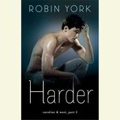 Harder: A Novel Audiobook, by Robin York