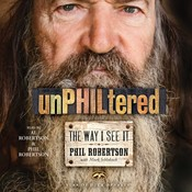 unPHILtered: The Way I See It, by Phil Robertson