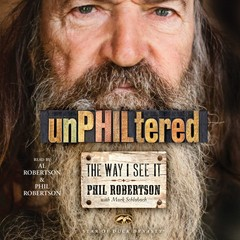unPHILtered: The Way I See It Audiobook, by Phil Robertson