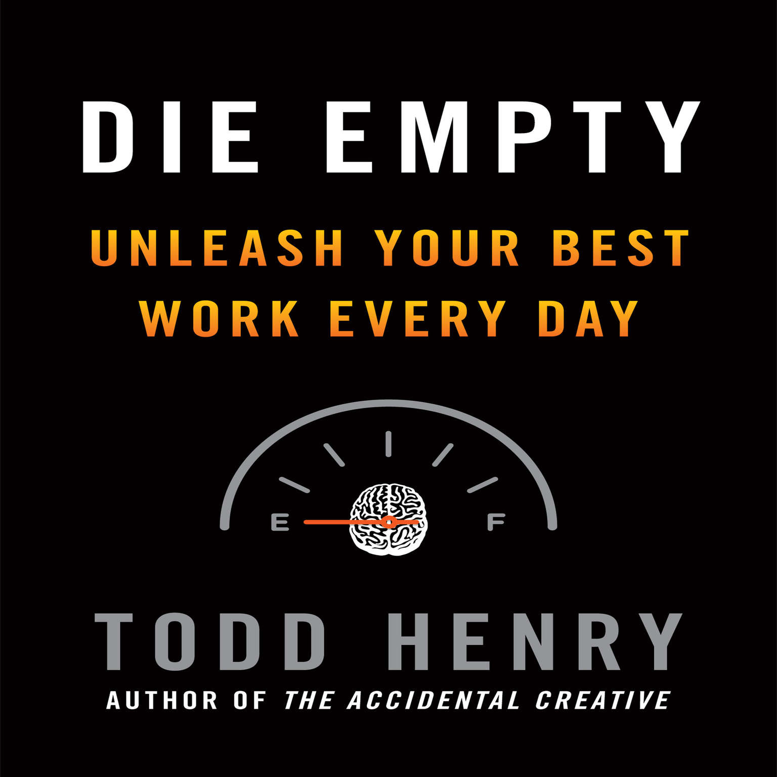 Printable Die Empty: Unleash Your Best Work Every Day Audiobook Cover Art
