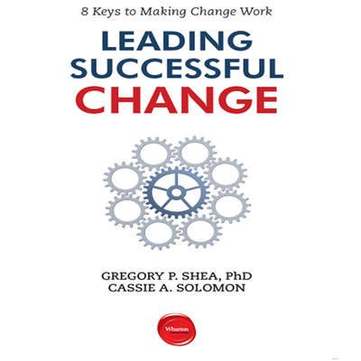 Leading Successful Change: 8 Keys to Making Change Work Audiobook, by Gregory P. Shea
