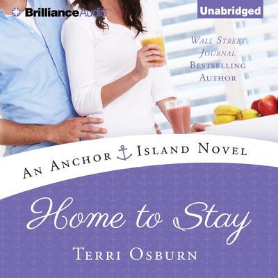Home to Stay Audiobook, by Terri Osburn