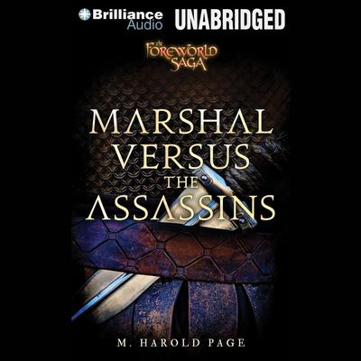 Marshal versus the Assassins: A Foreworld SideQuest Audiobook, by M. Harold Page