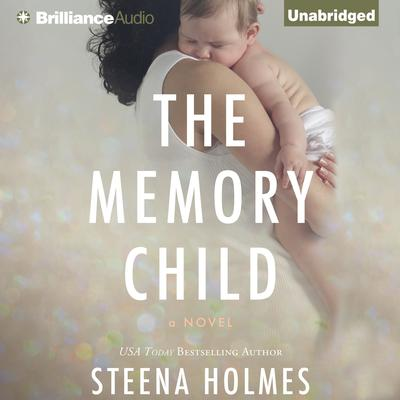The Memory Child Audiobook, by Steena Holmes