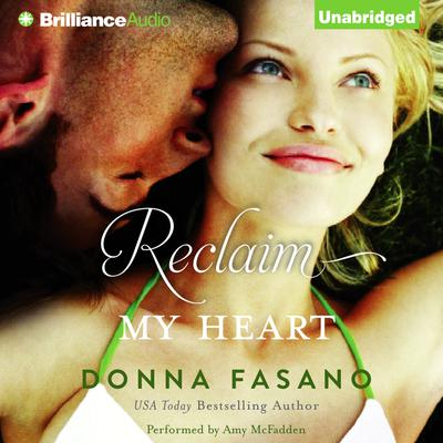 Reclaim My Heart Audiobook, by Donna Fasano