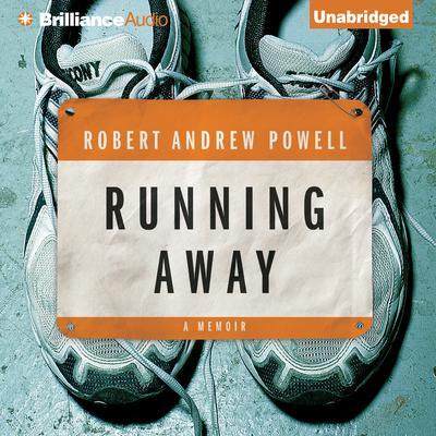 Running Away: A Memoir Audiobook, by Robert Andrew Powell