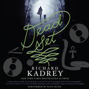 Dead Set: A Novel Audiobook, by Richard Kadrey