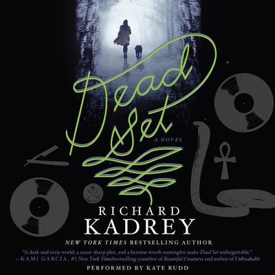 Dead Set: A Novel Audiobook, by Richard Kadrey