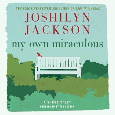 My Own Miraculous: A Short Story Audiobook, by Joshilyn Jackson