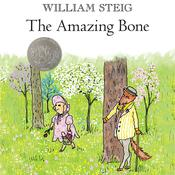 The Amazing Bone, by William Steig