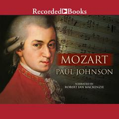 Mozart: A Life Audiobook, by Paul Johnson