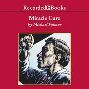 Miracle Cure Audiobook, by Michael Palmer