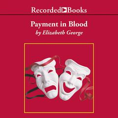 Payment in Blood Audiobook, by Elizabeth George