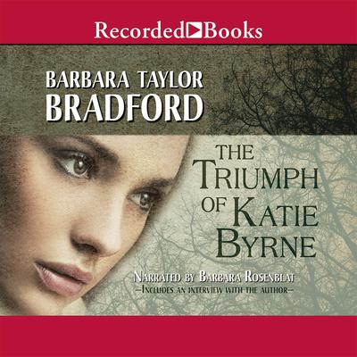 The Triumph of Katie Byrne Audiobook, by Barbara Taylor Bradford