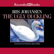 The Ugly Duckling Audiobook, by Iris Johansen
