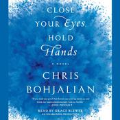 Close Your Eyes, Hold Hands: A Novel, by Chris Bohjalian