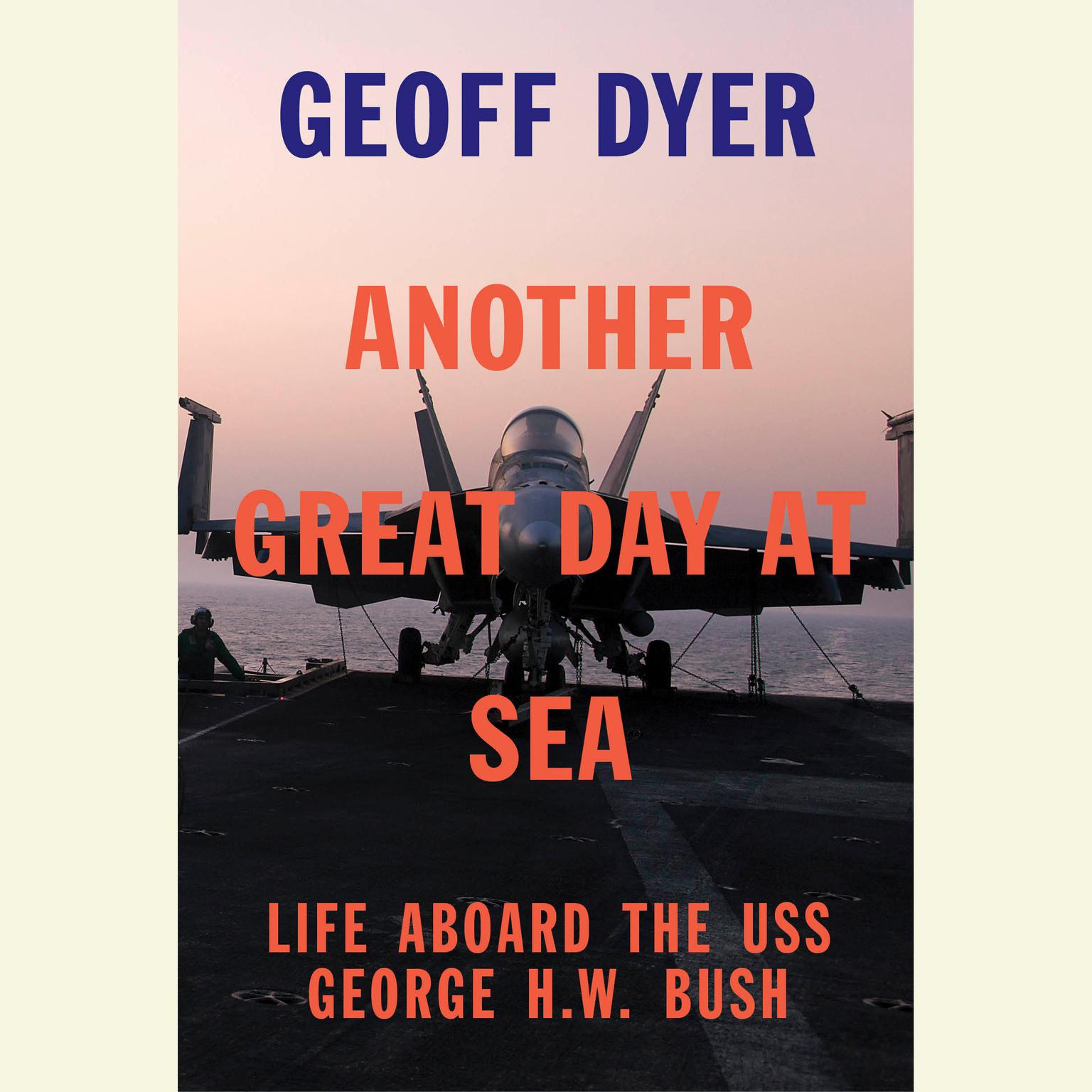 Printable Another Great Day at Sea: Life Aboard the USS George H.W. Bush Audiobook Cover Art