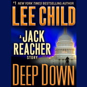 Deep Down: A Jack Reacher Story, by Lee Child