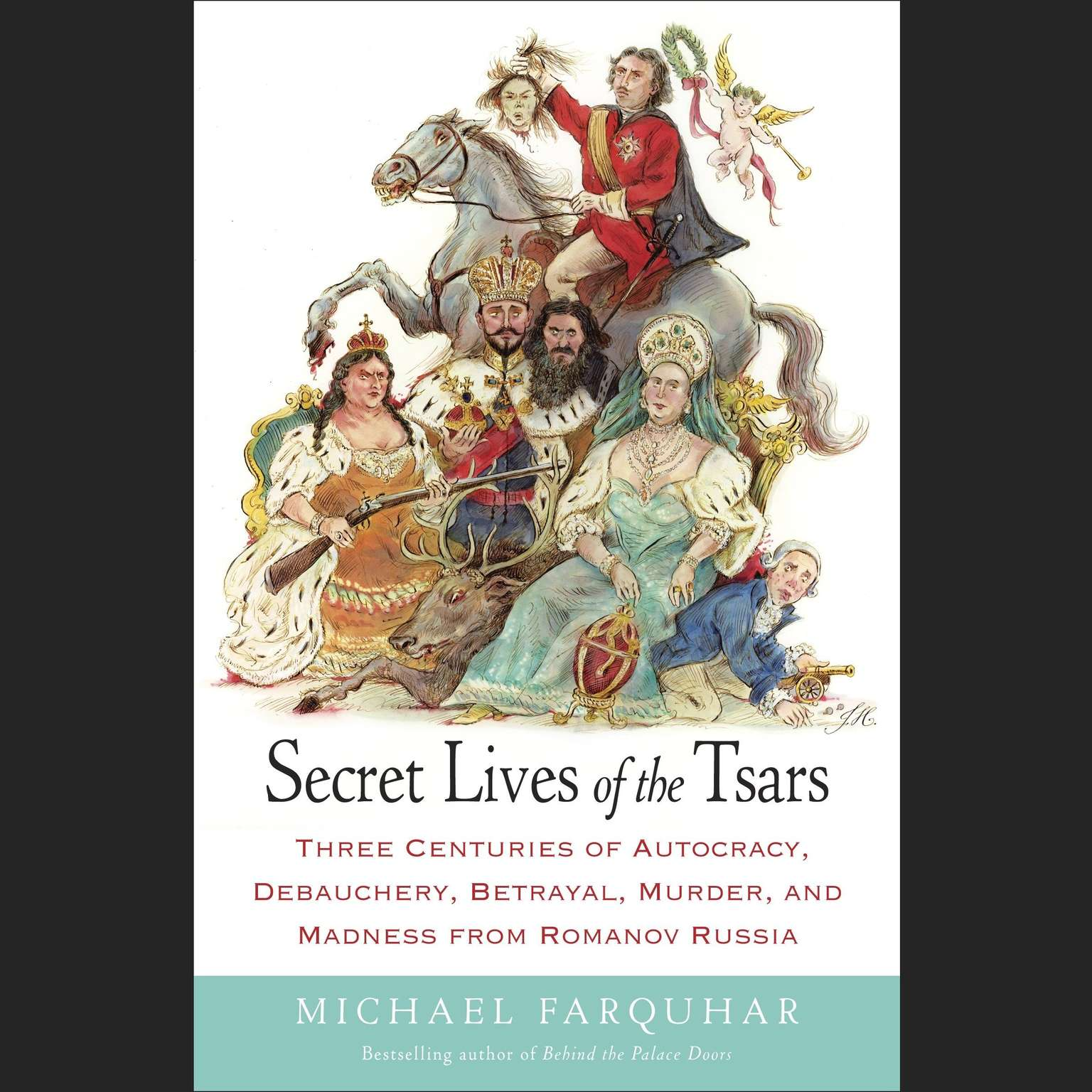 Printable Secret Lives of the Tsars: Three Centuries of Autocracy, Debauchery, Betrayal, Murder, and Madness from Romanov Russia Audiobook Cover Art
