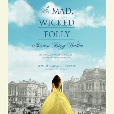 A Mad, Wicked Folly Audiobook, by Sharon Biggs Waller