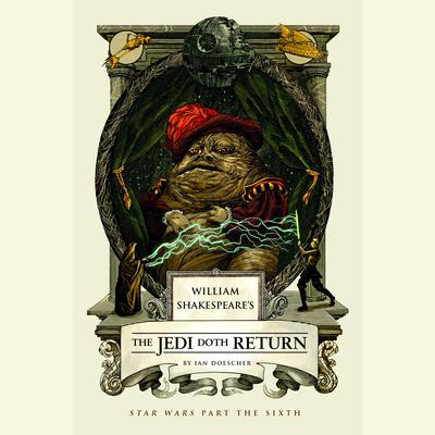 William Shakespeares The Jedi Doth Return Audiobook, by Ian Doescher