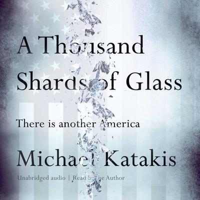 A Thousand Shards of Glass Audiobook, by Michael Katakis