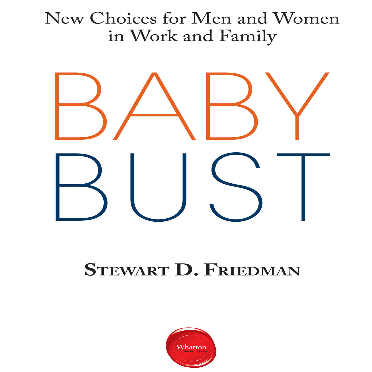 Printable Baby Bust: New Choices for Men and Women in Work and Family Audiobook Cover Art