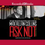 Ask Not Audiobook, by Max Allan Collins