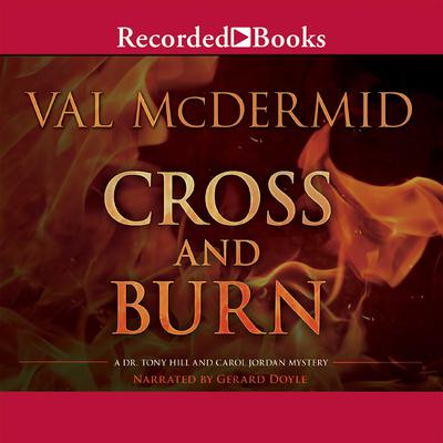 Cross and Burn Audiobook, by Val McDermid