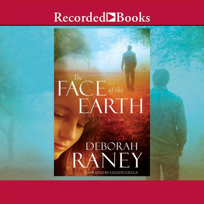 The Face of the Earth Audiobook, by Deborah Raney